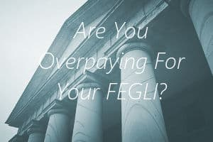 are you overpaying for FEGLI